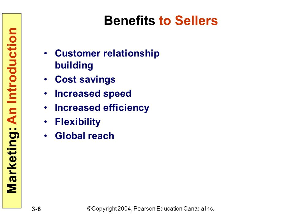 Benefits to Sellers Customer relationship building Cost savings