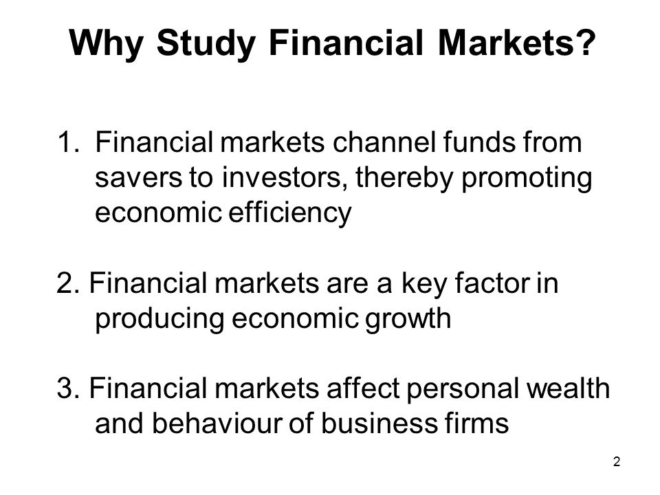 Why Study Financial Markets