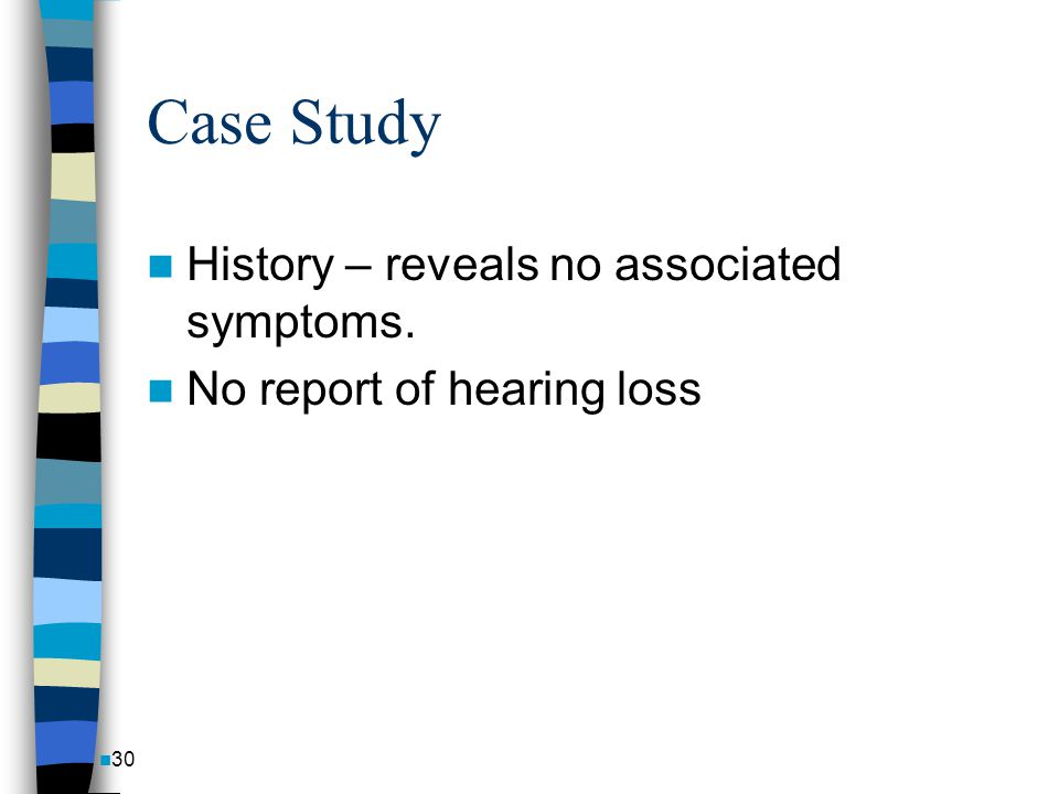 Case Study History – reveals no associated symptoms.