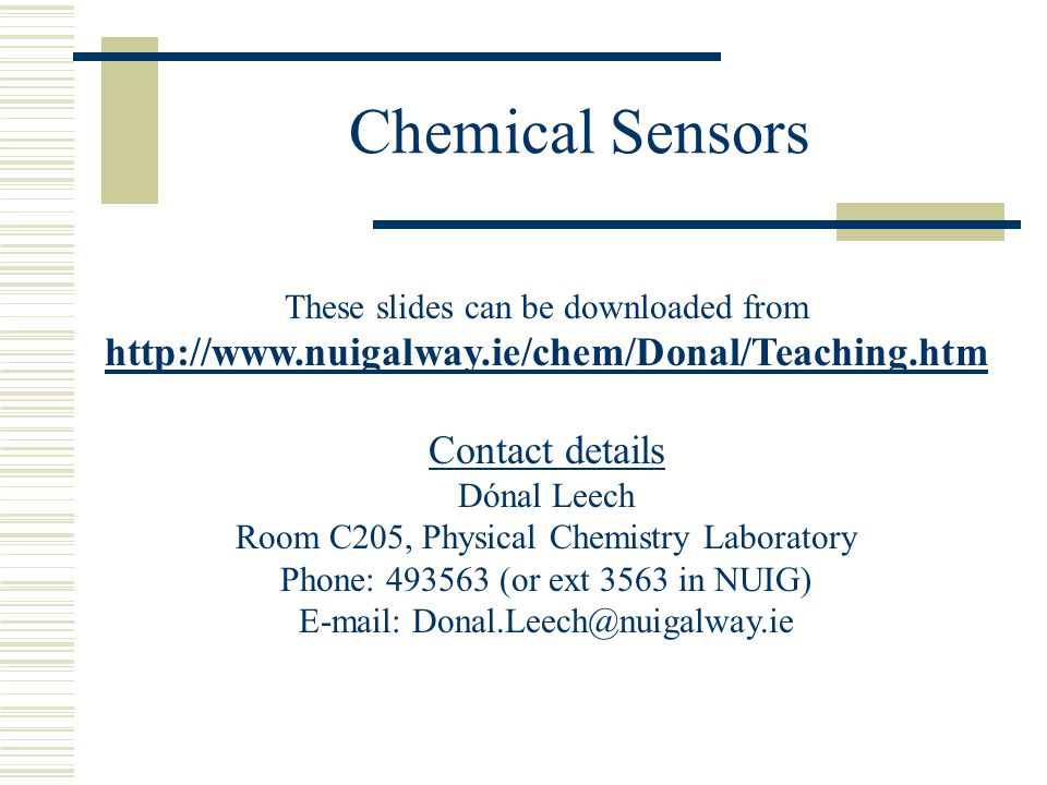 Chemical Sensors http://www.nuigalway.ie/chem/Donal/Teaching.htm