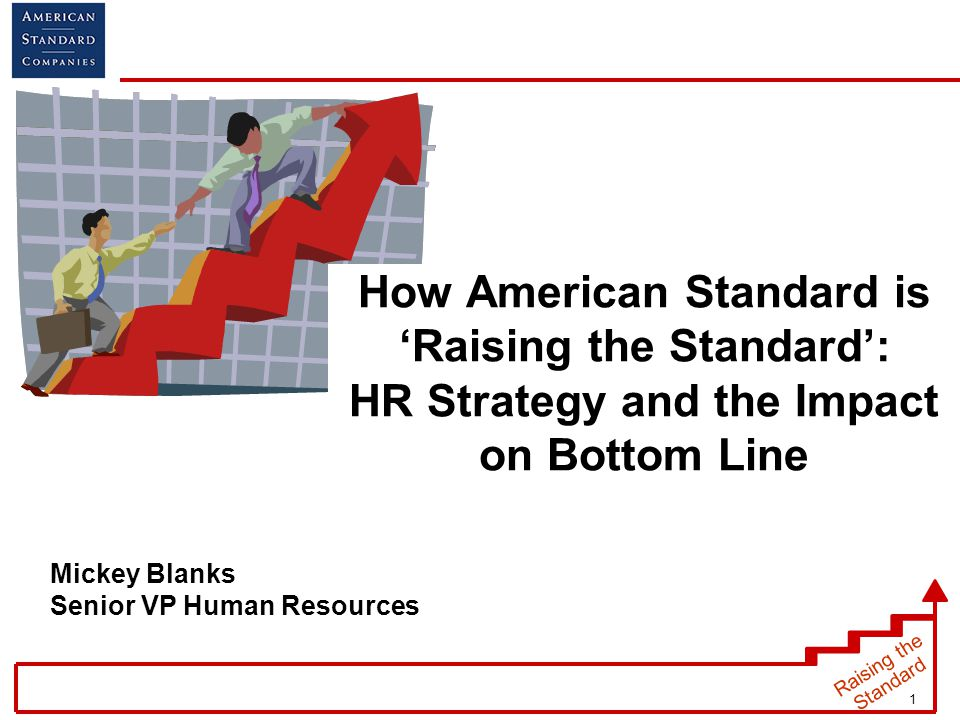 How American Standard Is 'Raising The Standard': Hr Strategy And