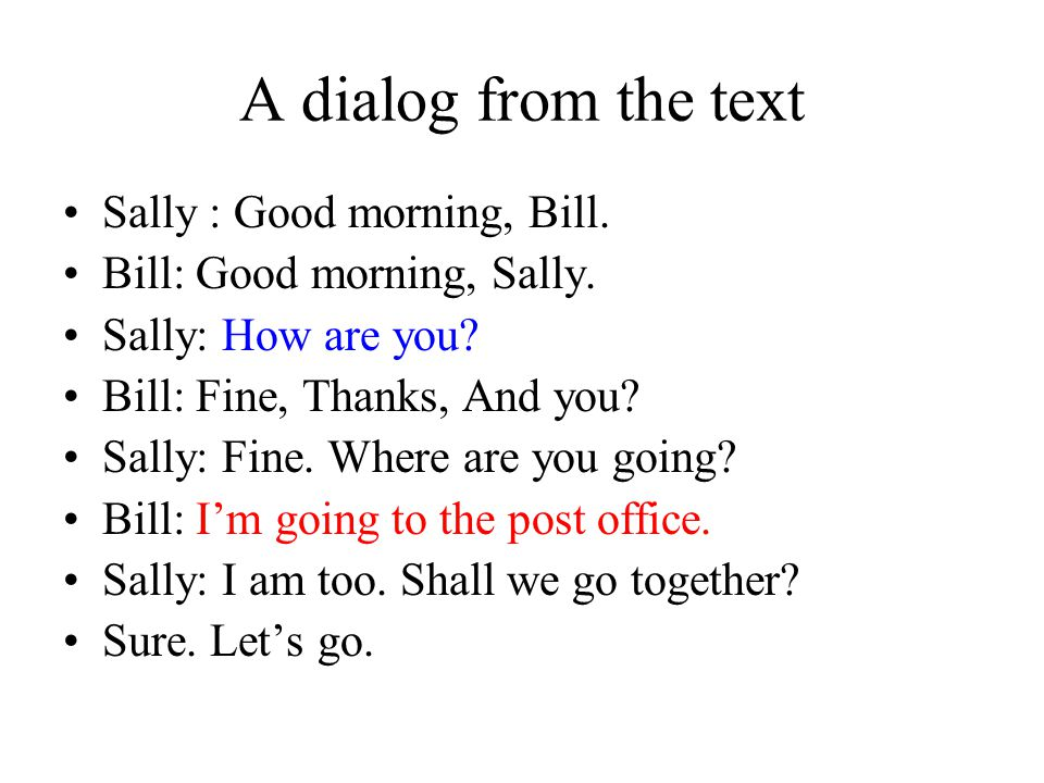 A dialog from the text Sally : Good morning, Bill.