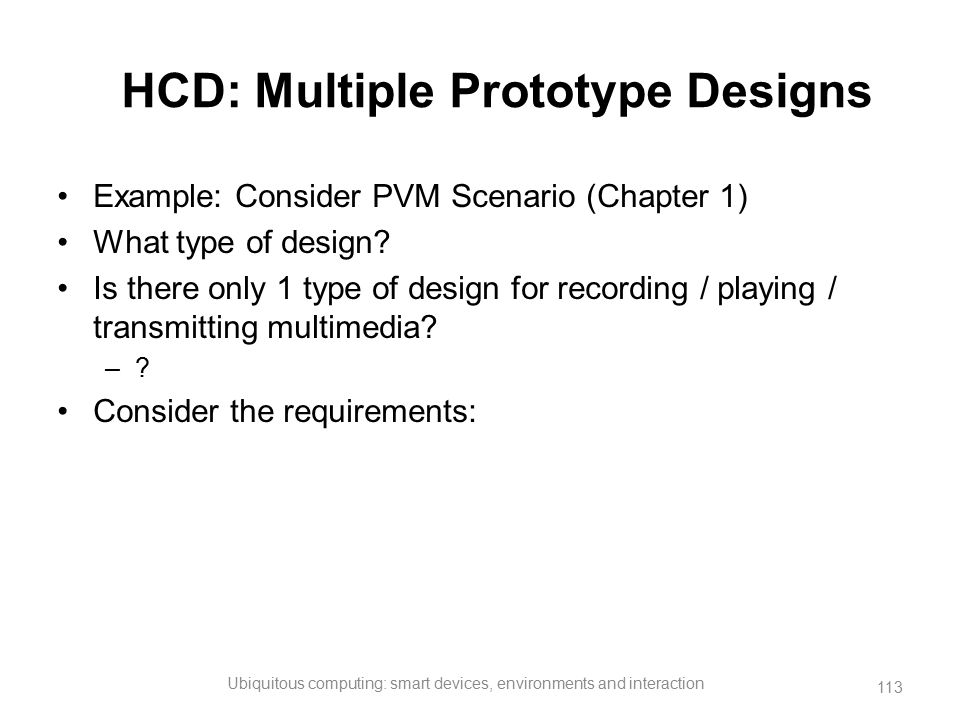 HCD: Multiple Prototype Designs