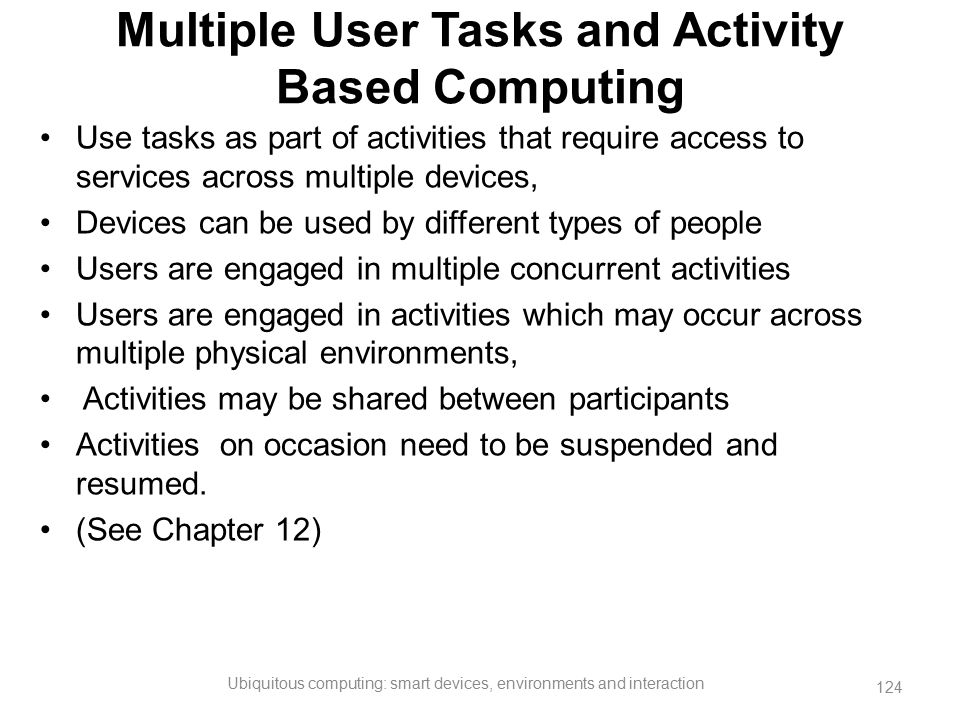 Multiple User Tasks and Activity Based Computing