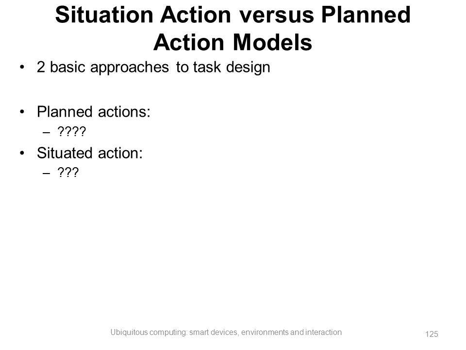 Situation Action versus Planned Action Models