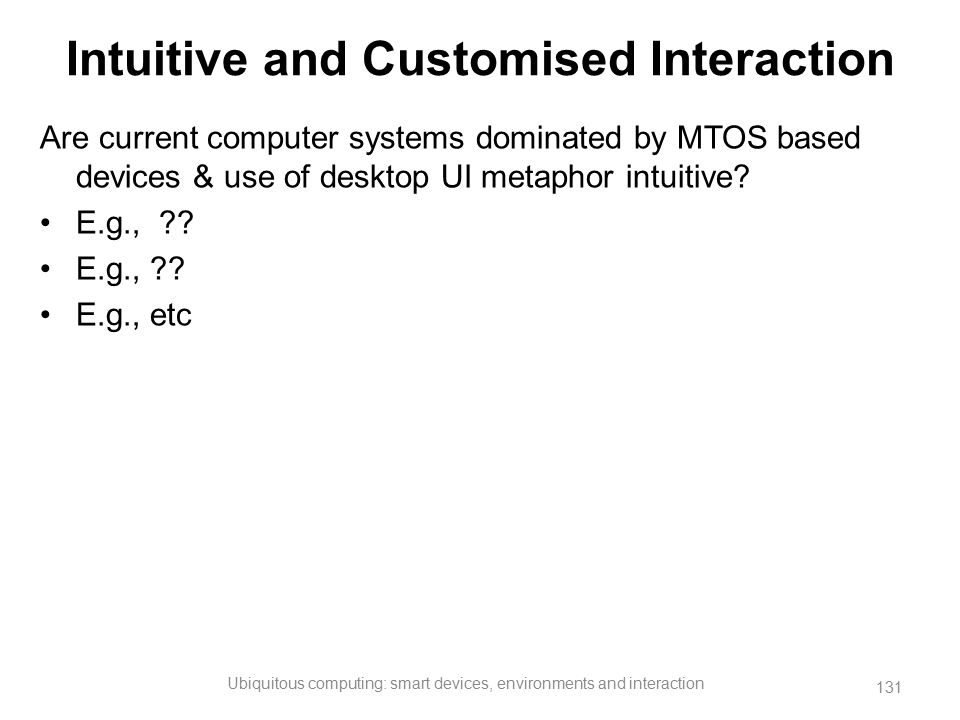 Intuitive and Customised Interaction