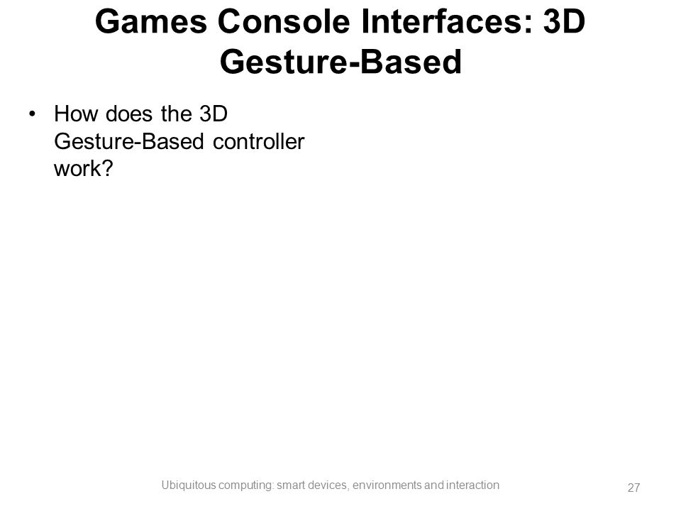 Games Console Interfaces: 3D Gesture-Based