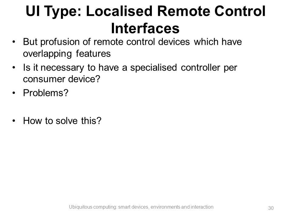 UI Type: Localised Remote Control Interfaces