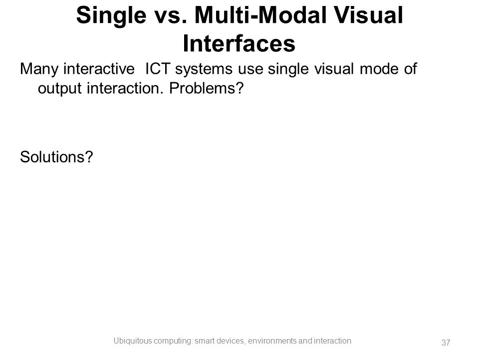 Single vs. Multi-Modal Visual Interfaces