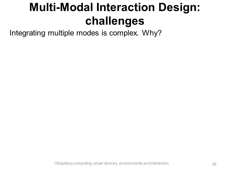 Multi-Modal Interaction Design: challenges