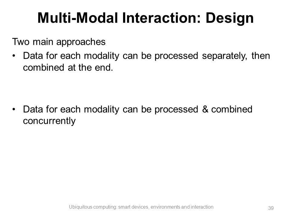 Multi-Modal Interaction: Design