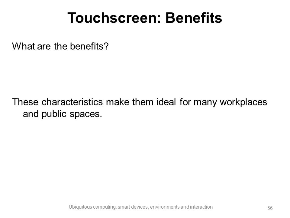Touchscreen: Benefits