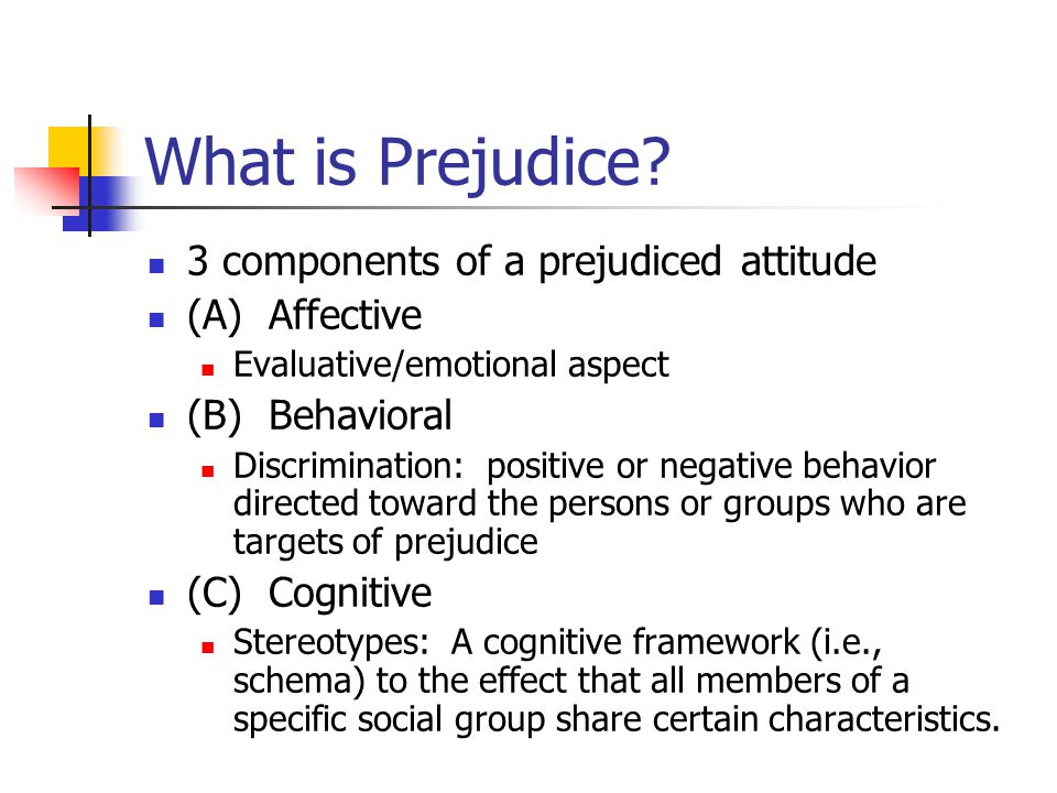 the effect of prejudice on society members The american psychological association notes that research psychologists have   effects include confirmation of feelings of racism, fear and financial costs.