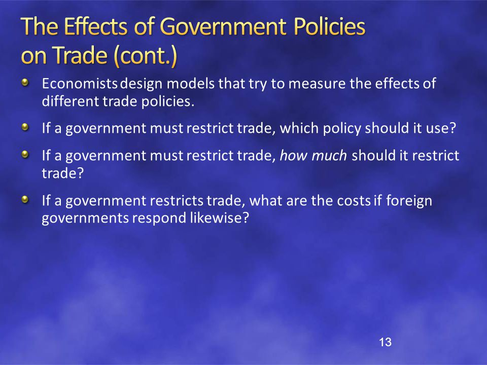 The Effects of Government Policies on Trade (cont.)