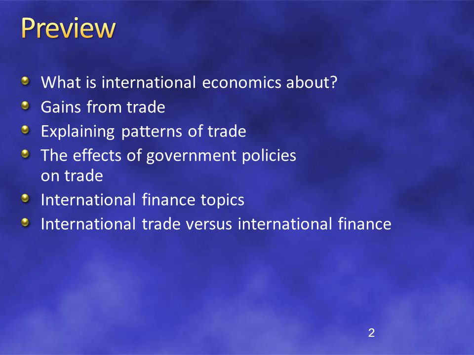 Preview What is international economics about Gains from trade
