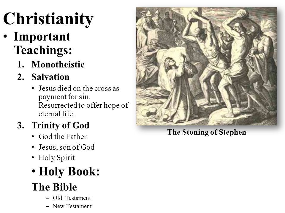 Christianity Important Teachings: Holy Book: The Bible Monotheistic
