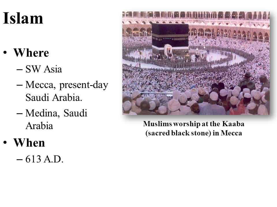 Muslims worship at the Kaaba (sacred black stone) in Mecca