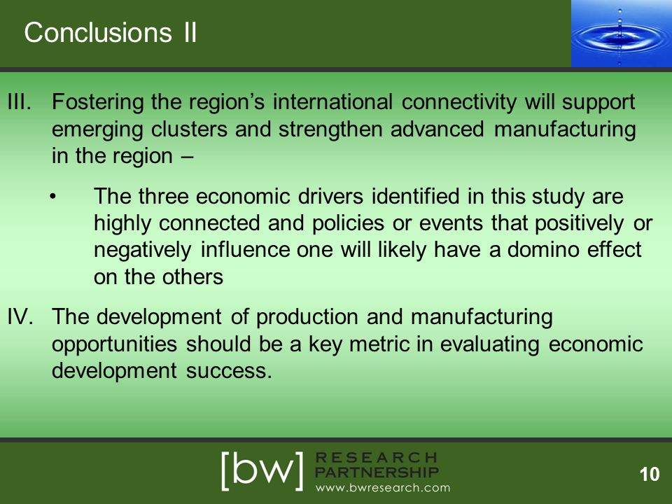 Conclusions II Fostering the region's international connectivity will support emerging clusters and strengthen advanced manufacturing in the region –