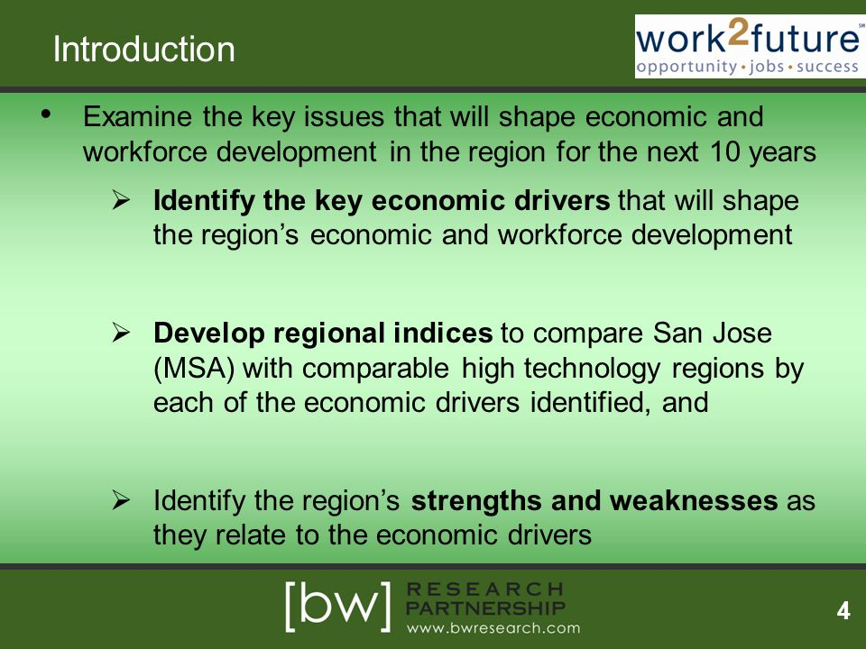 Introduction Examine the key issues that will shape economic and workforce development in the region for the next 10 years.