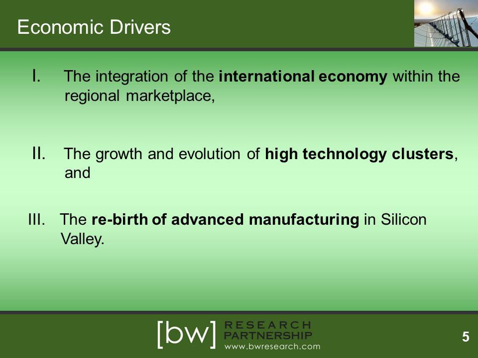 Economic Drivers The integration of the international economy within the regional marketplace,