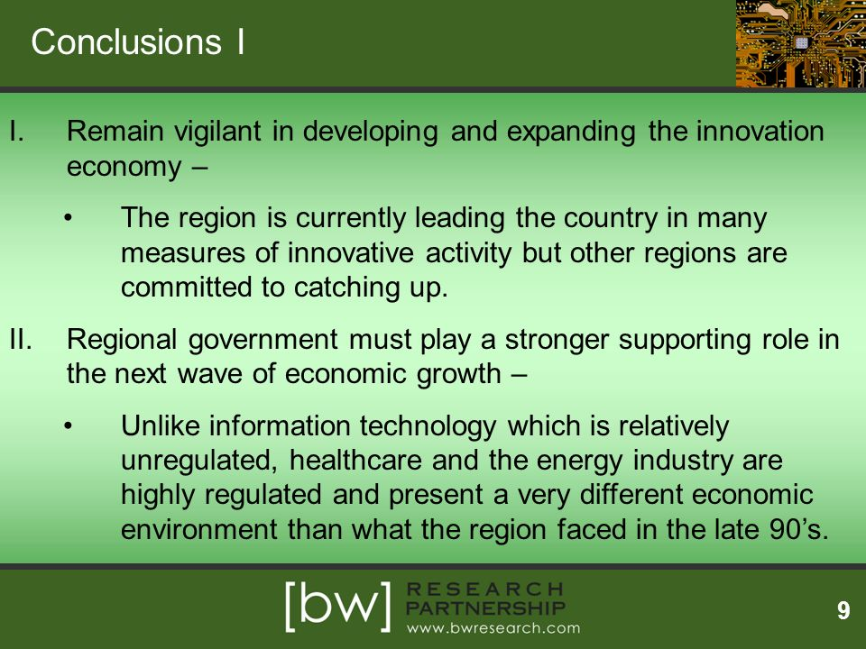 Conclusions I Remain vigilant in developing and expanding the innovation economy –