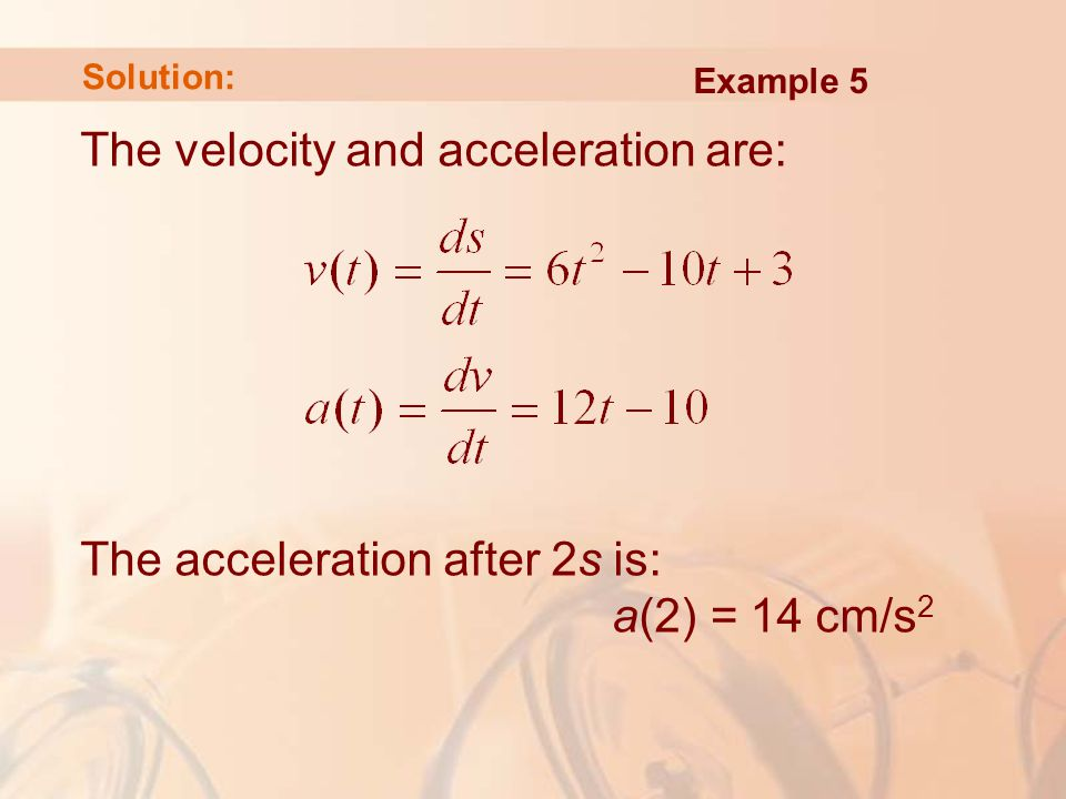 The velocity and acceleration are: