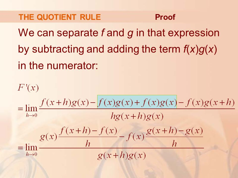 THE QUOTIENT RULE Proof.