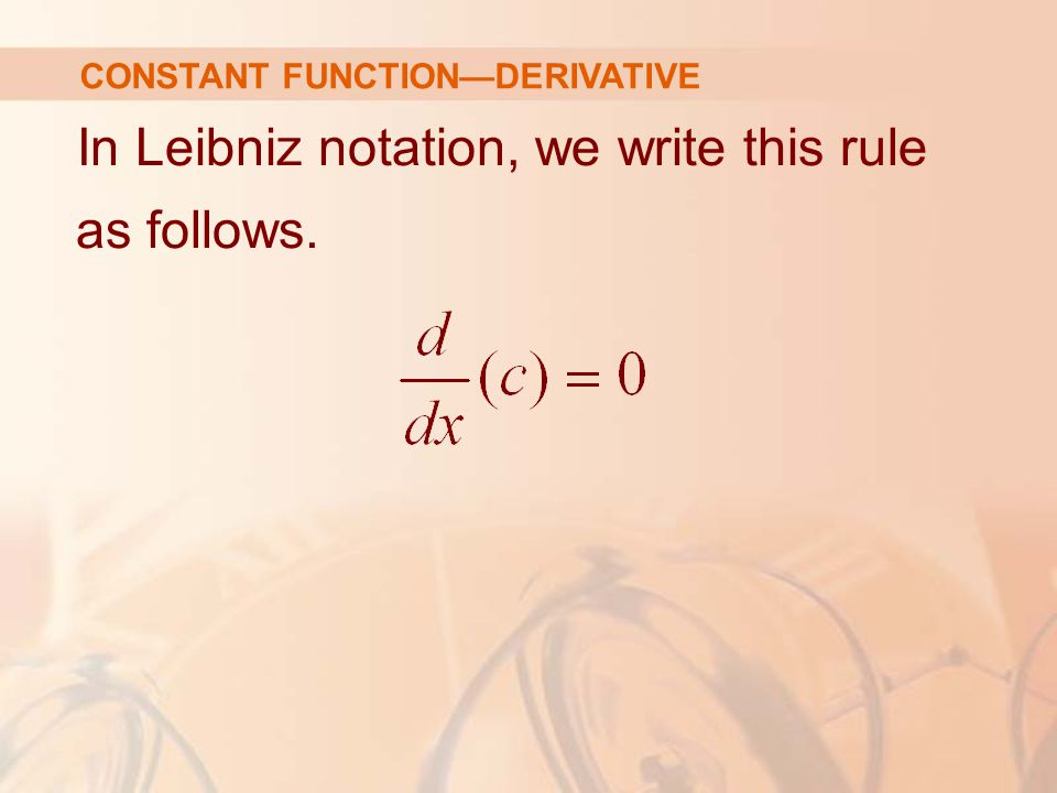 In Leibniz notation, we write this rule as follows.