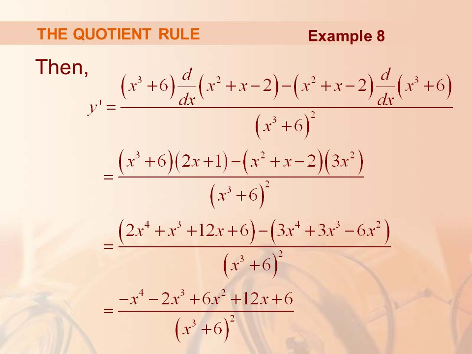 THE QUOTIENT RULE Example 8 Then,