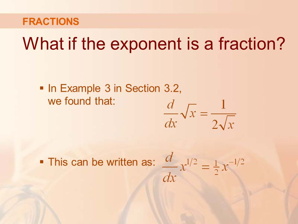 What if the exponent is a fraction