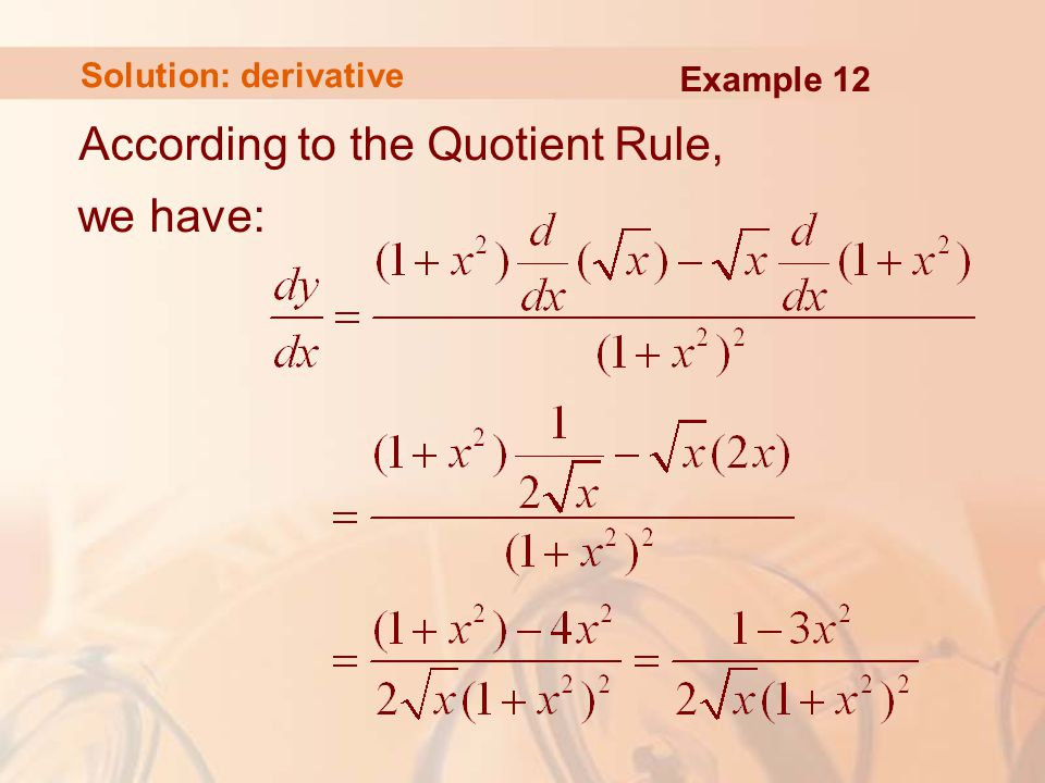 According to the Quotient Rule, we have: