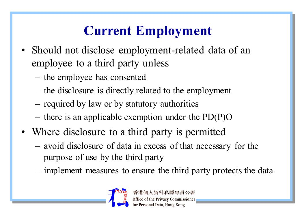 Current Employment Should not disclose employment-related data of an employee to a third party unless.