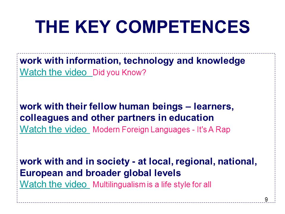 THE KEY COMPETENCES work with information, technology and knowledge