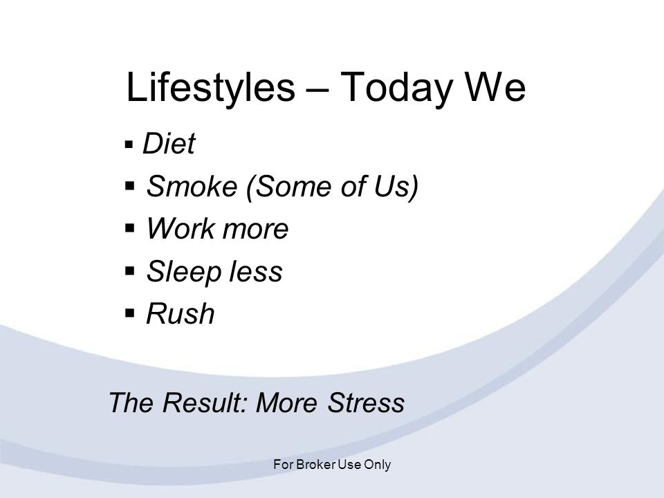 Lifestyles – Today We Smoke (Some of Us) Work more Sleep less Rush