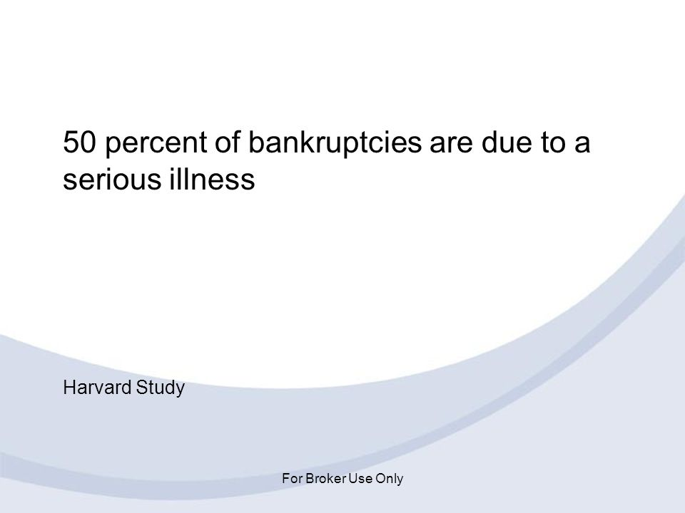 50 percent of bankruptcies are due to a serious illness