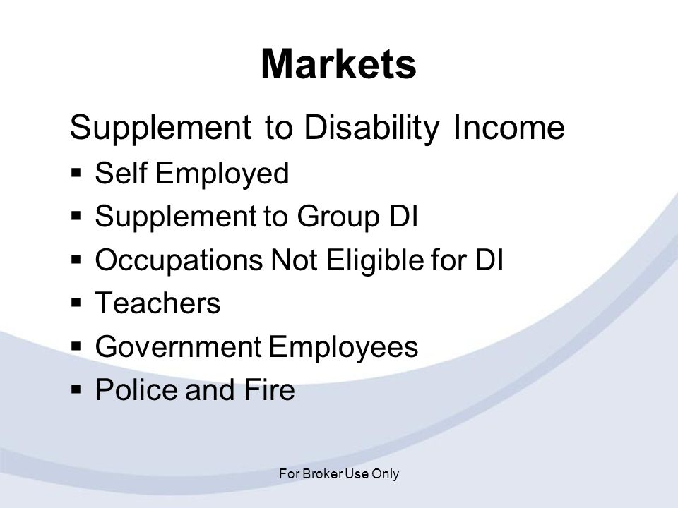 Markets Supplement to Disability Income Self Employed
