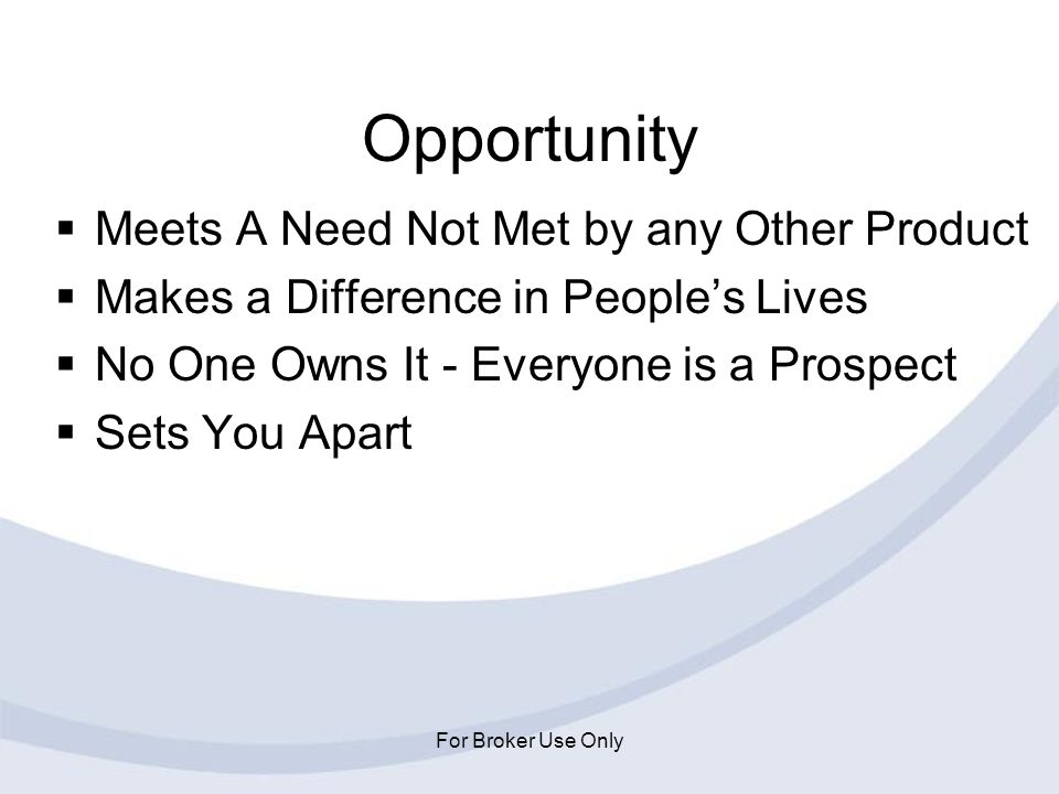 Opportunity Meets A Need Not Met by any Other Product
