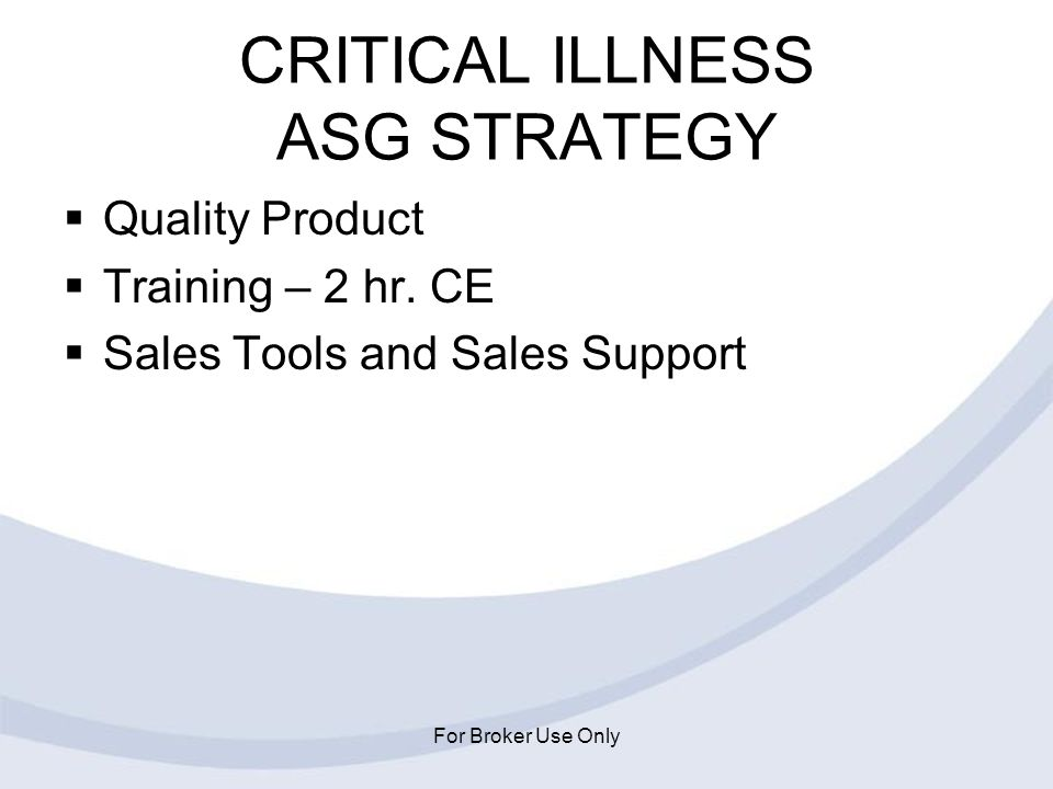 CRITICAL ILLNESS ASG STRATEGY
