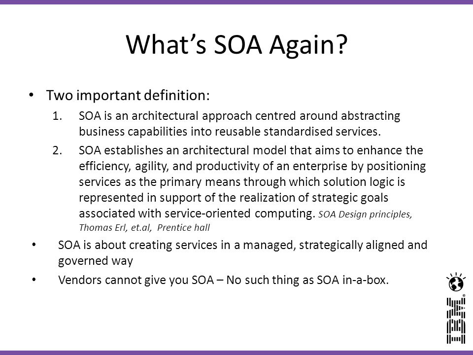 What's SOA Again Two important definition: