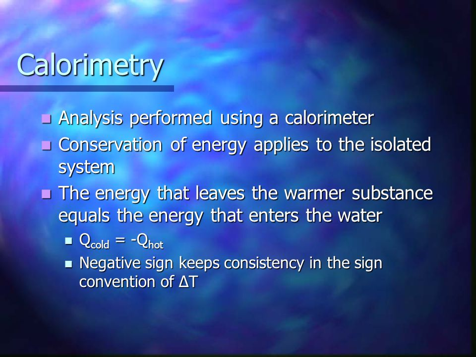 Calorimetry Analysis performed using a calorimeter