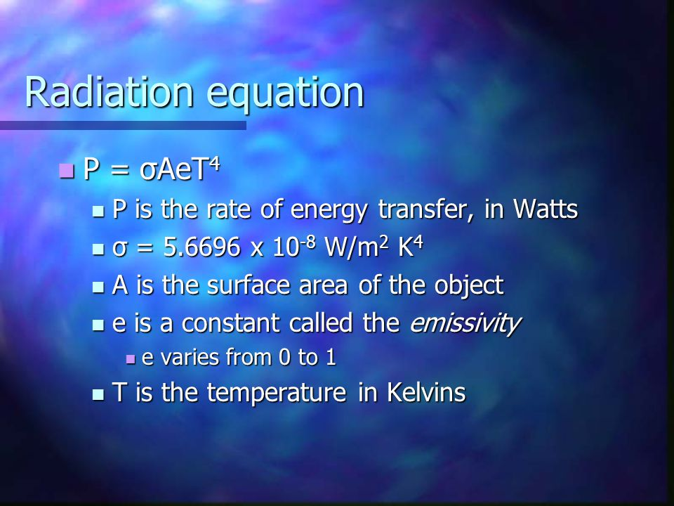 Radiation equation P = σAeT4