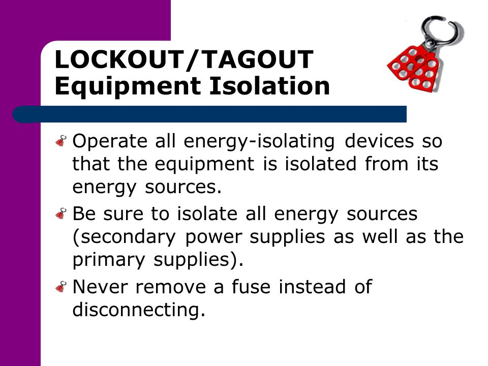 LOCKOUT/TAGOUT Equipment Isolation