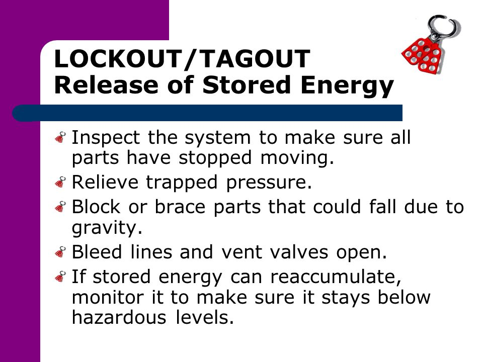 LOCKOUT/TAGOUT Release of Stored Energy