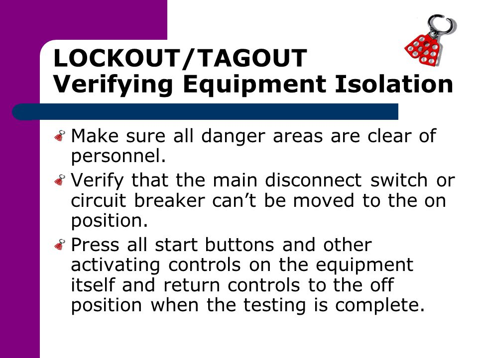 LOCKOUT/TAGOUT Verifying Equipment Isolation