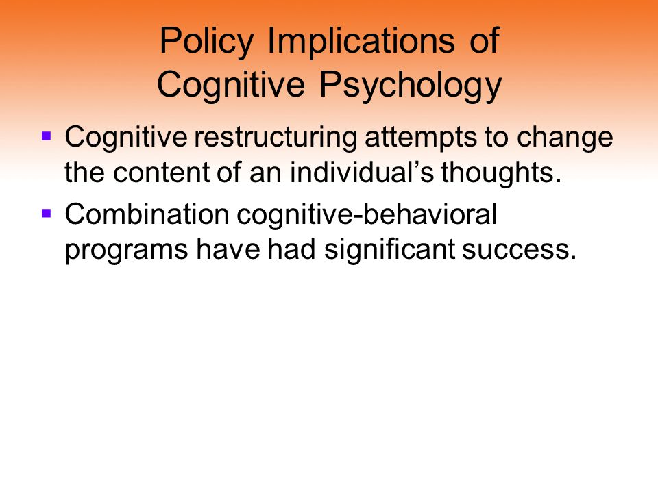 Policy Implications of Cognitive Psychology