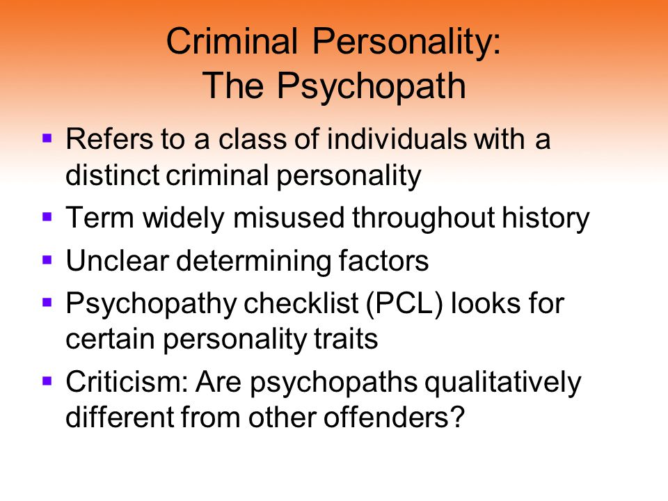 Criminal Personality: The Psychopath