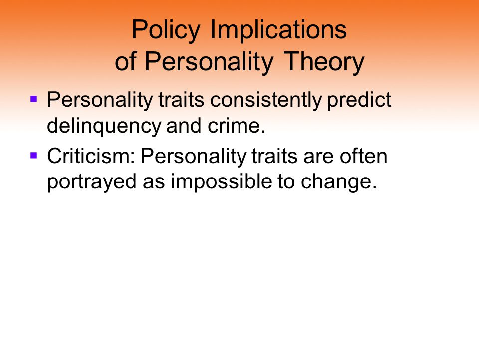 Policy Implications of Personality Theory