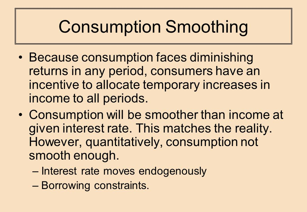 effects of income smoothing Levels in the future, a process called consumption smoothing  a brief overview  of the ways households smooth their income and consumption and the effects.
