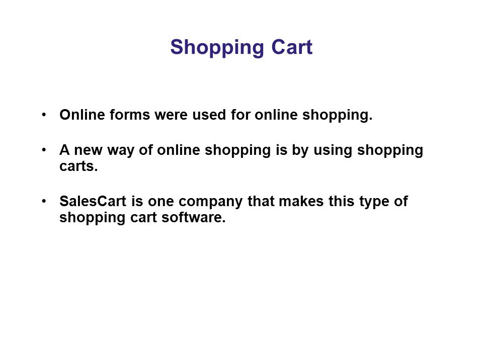 Shopping Cart Online forms were used for online shopping.