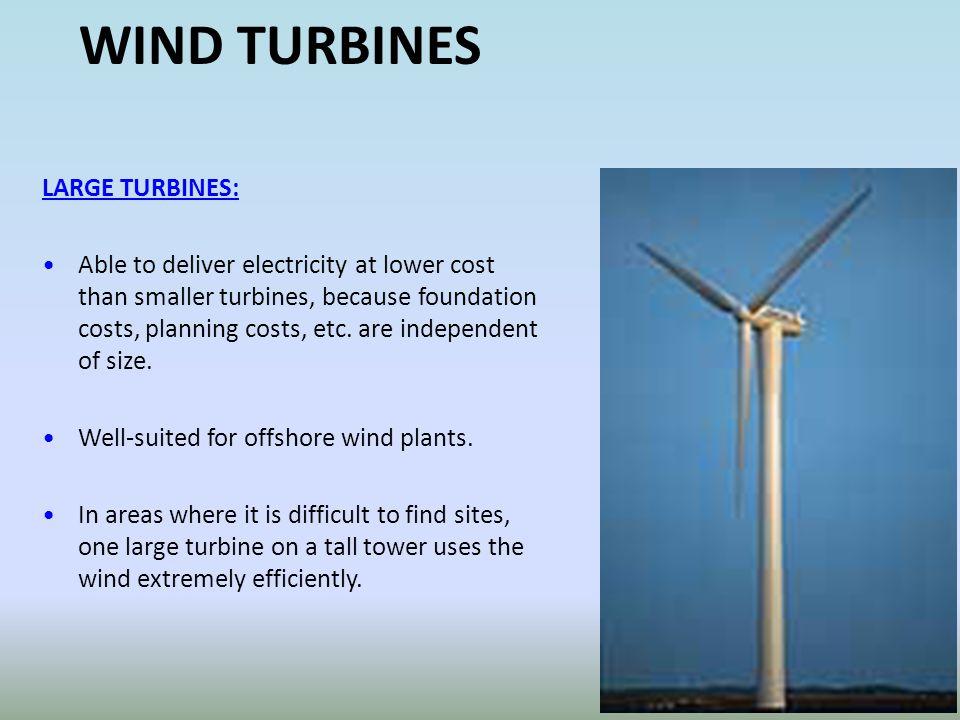 WIND TURBINES LARGE TURBINES: